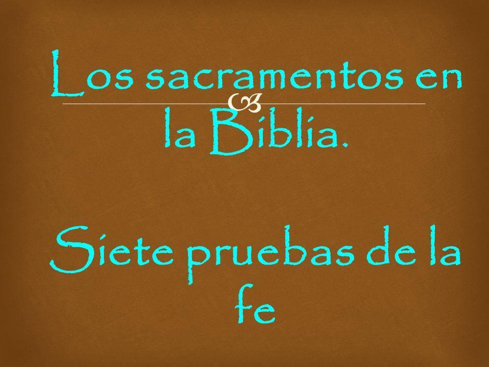 Los sacramentos en la Biblia.