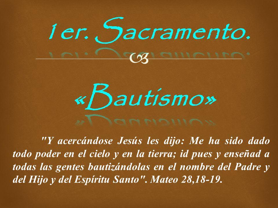 1er. Sacramento. «Bautismo»