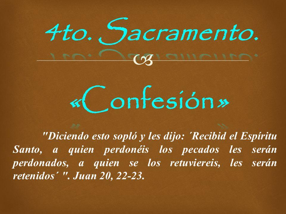 4to. Sacramento. «Confesión»