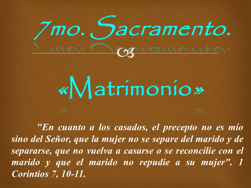 7mo. Sacramento. «Matrimonio»