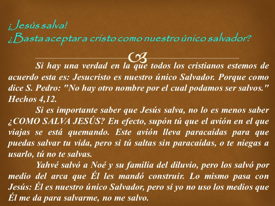 ¡Jesús salva! ¿Basta aceptar a cristo como nuestro único salvador