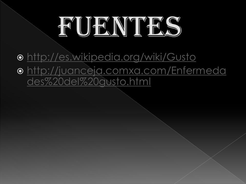 FUENTES http://es.wikipedia.org/wiki/Gusto