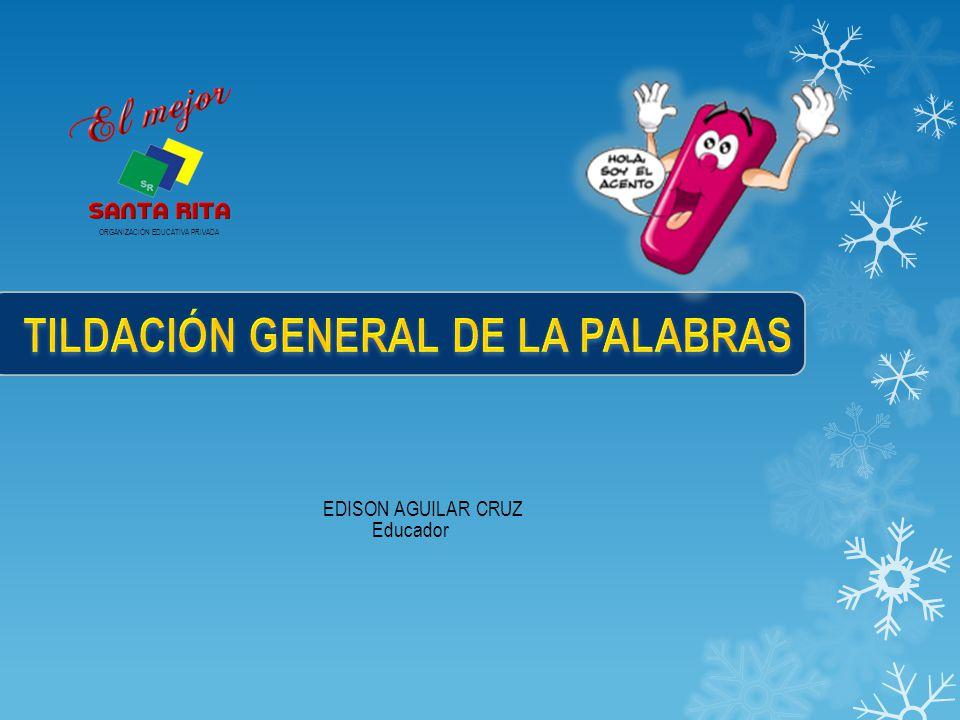 TILDACIÓN GENERAL DE LA PALABRAS