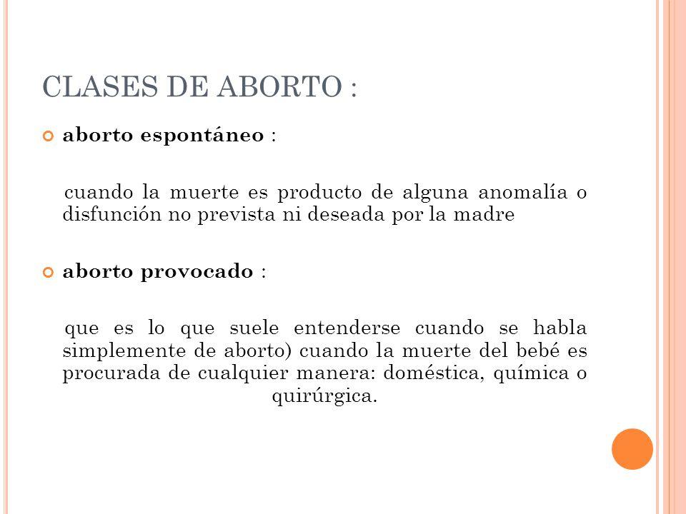 CLASES DE ABORTO : aborto espontáneo :