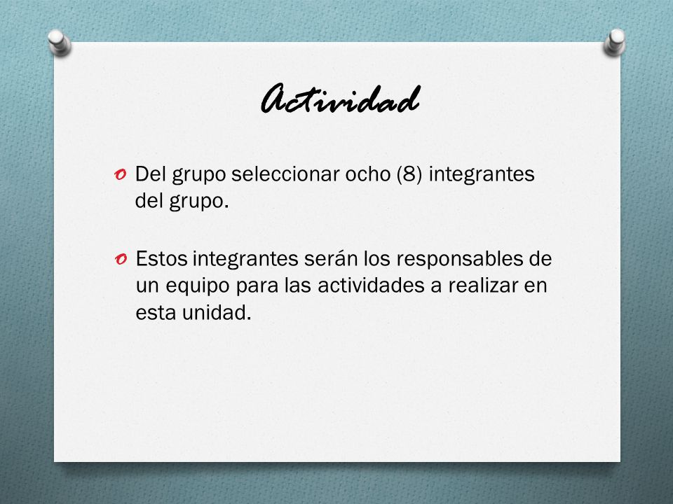 Actividad Del grupo seleccionar ocho (8) integrantes del grupo.