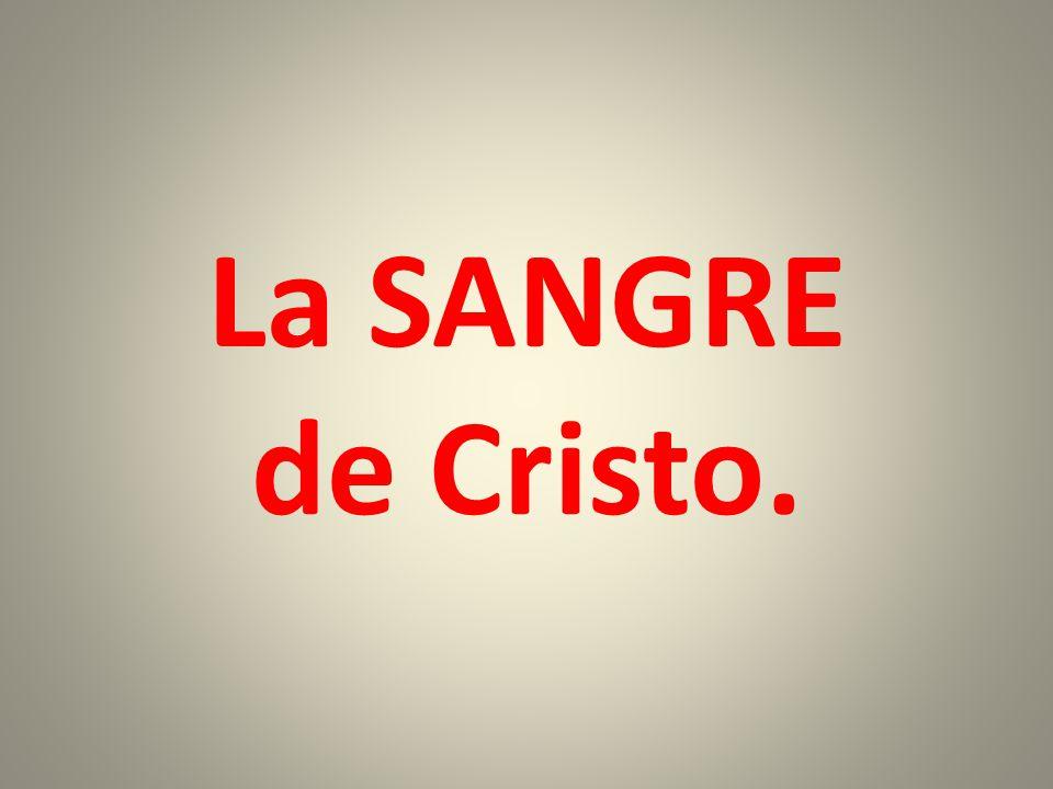 La SANGRE de Cristo.