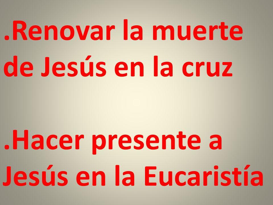 Renovar la muerte de Jesús en la cruz
