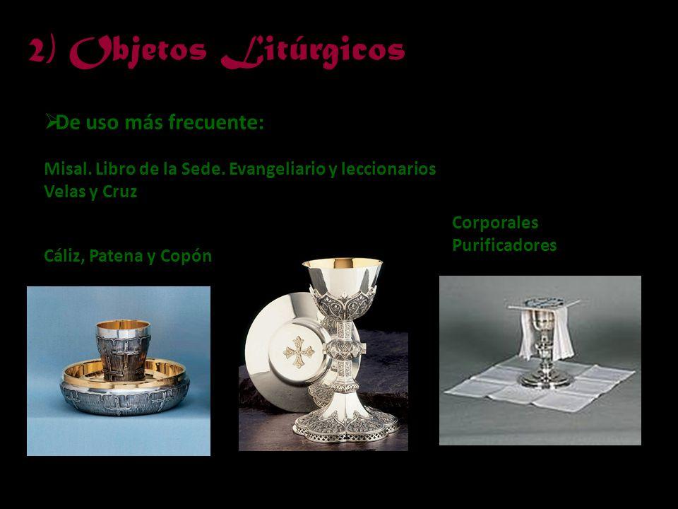 2) Objetos Litúrgicos De uso más frecuente: