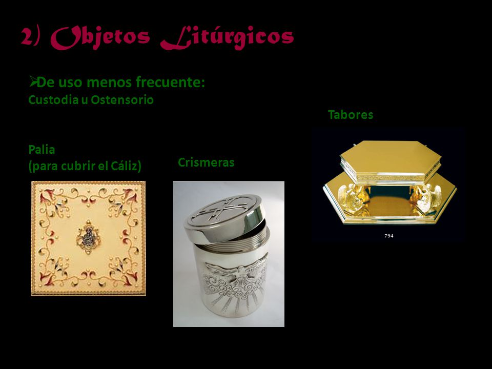 2) Objetos Litúrgicos De uso menos frecuente: Custodia u Ostensorio