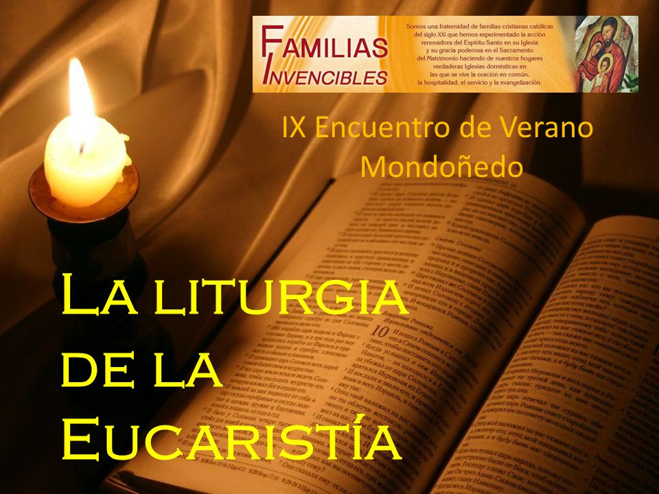 IX Encuentro de Verano Mondoñedo La liturgia de la Eucaristía