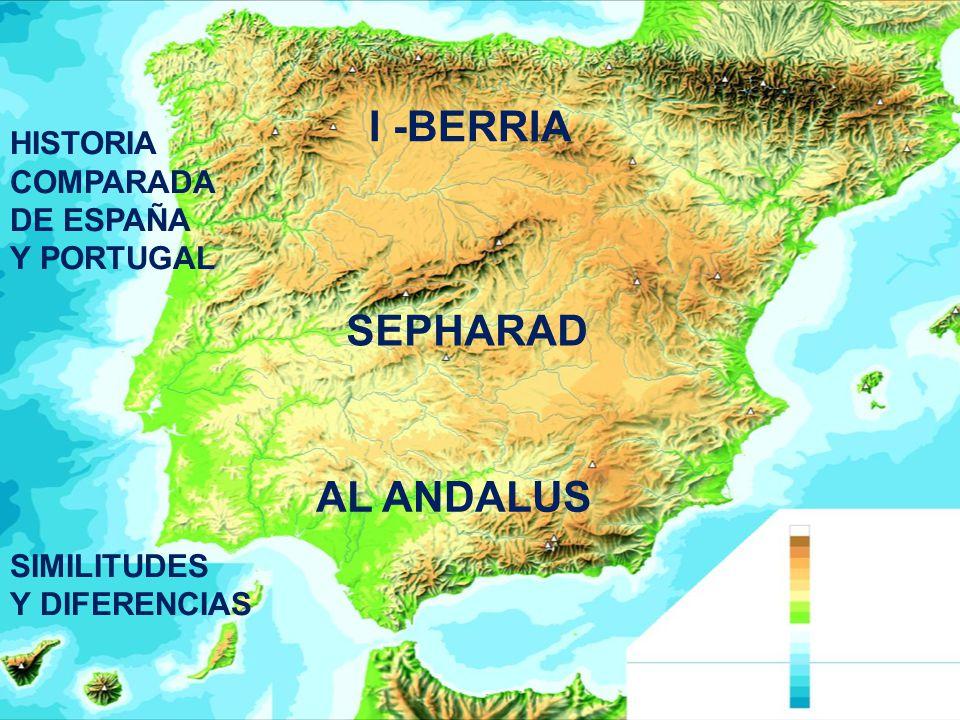 I -BERRIA SEPHARAD AL ANDALUS HISTORIA COMPARADA DE ESPAÑA Y PORTUGAL