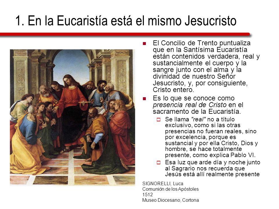 1. En la Eucaristía está el mismo Jesucristo