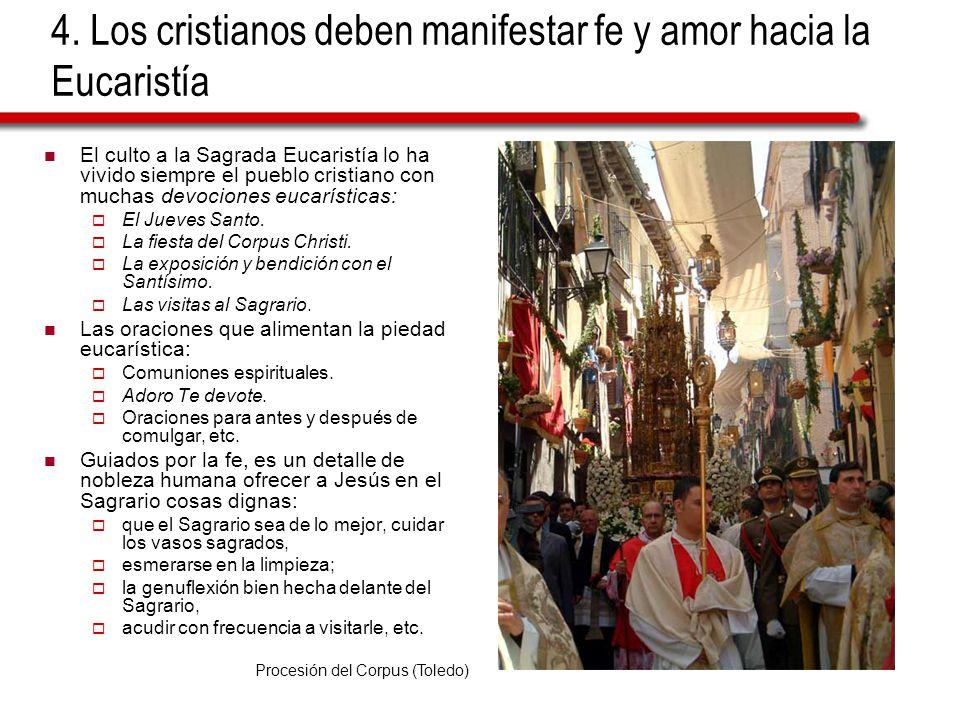 4. Los cristianos deben manifestar fe y amor hacia la Eucaristía