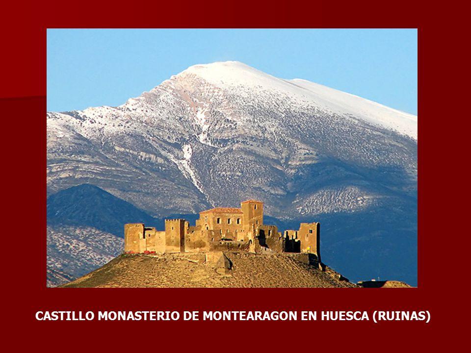 CASTILLO MONASTERIO DE MONTEARAGON EN HUESCA (RUINAS)