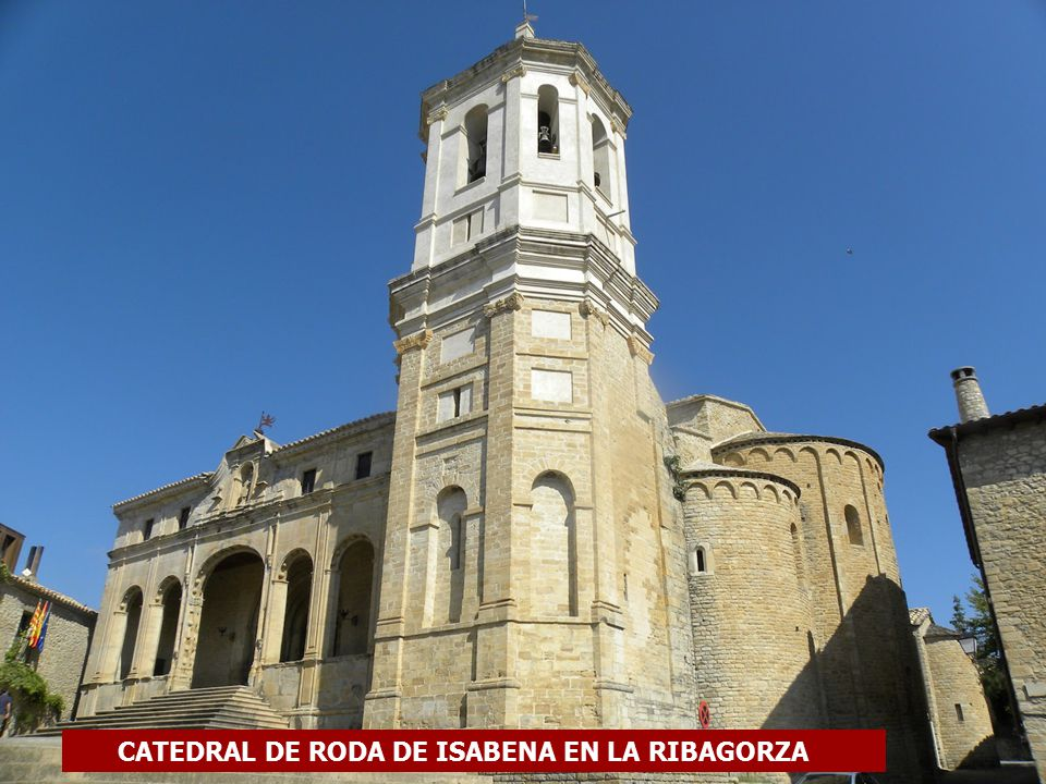 CATEDRAL DE RODA DE ISABENA EN LA RIBAGORZA