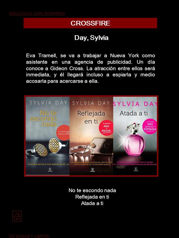 BIBLOTECA CAN SUMARRO DE SAGAS Y LIBROS. CROSSFIRE. Day, Sylvia.