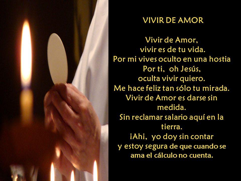VIVIR DE AMOR Vivir de Amor, vivir es de tu vida