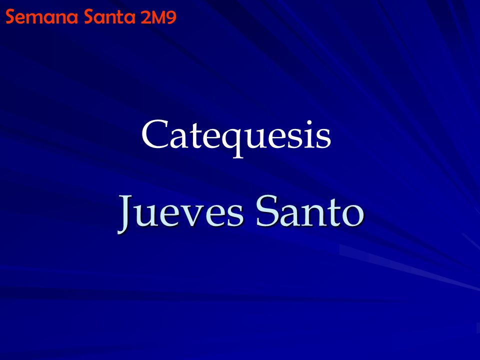 Semana Santa 2M9 Catequesis Jueves Santo