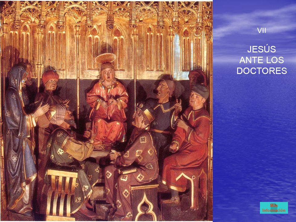 VII JESÚS ANTE LOS DOCTORES Más Información