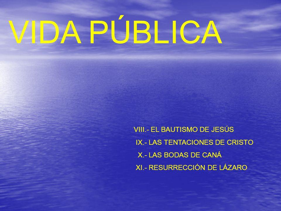 VIDA PÚBLICA VIII.- EL BAUTISMO DE JESÚS