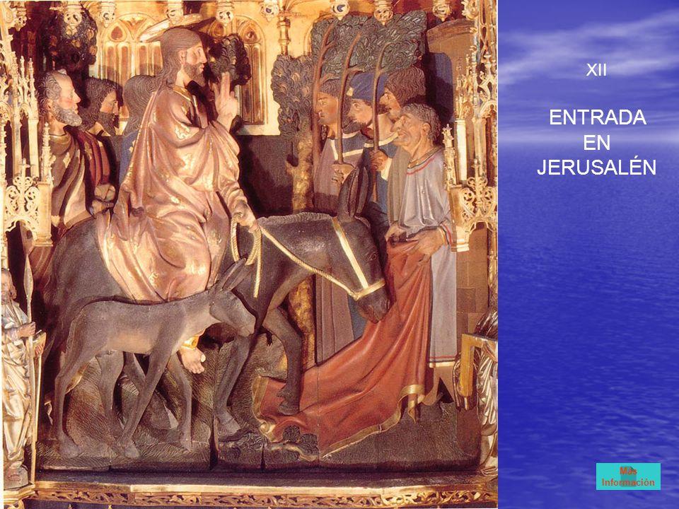 XII ENTRADA EN JERUSALÉN Más Información
