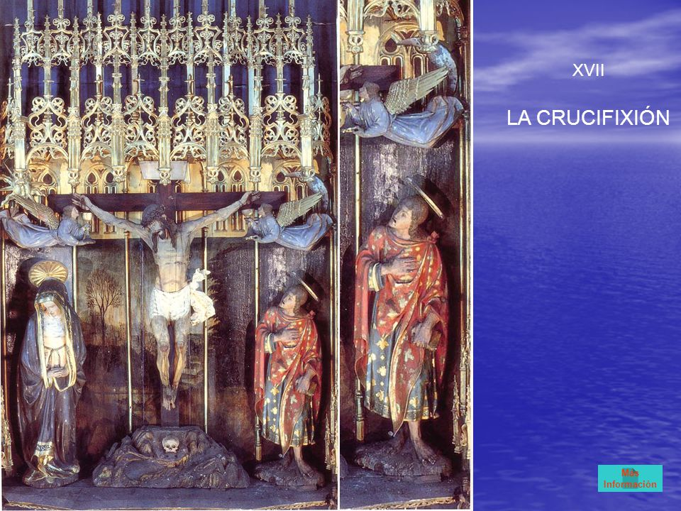 XVII LA CRUCIFIXIÓN Más Información