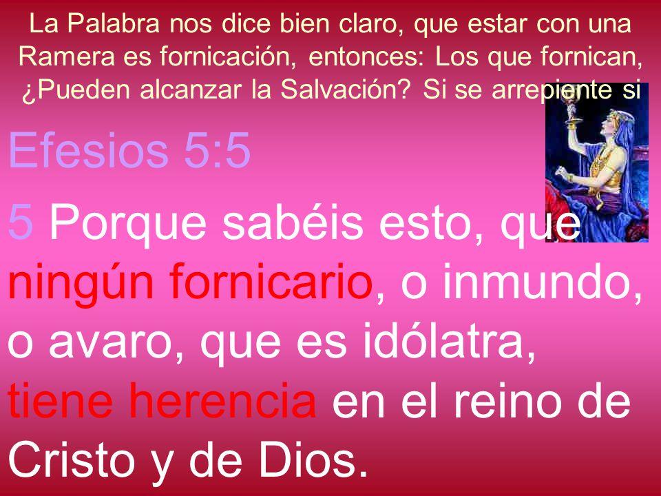 La Palabra nos dice bien claro, que estar con una Ramera es fornicación, entonces: Los que fornican, ¿Pueden alcanzar la Salvación Si se arrepiente si