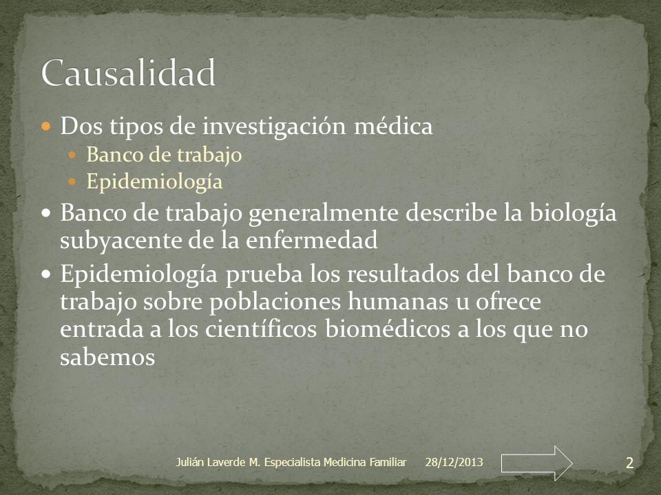 Causalidad Dos tipos de investigación médica