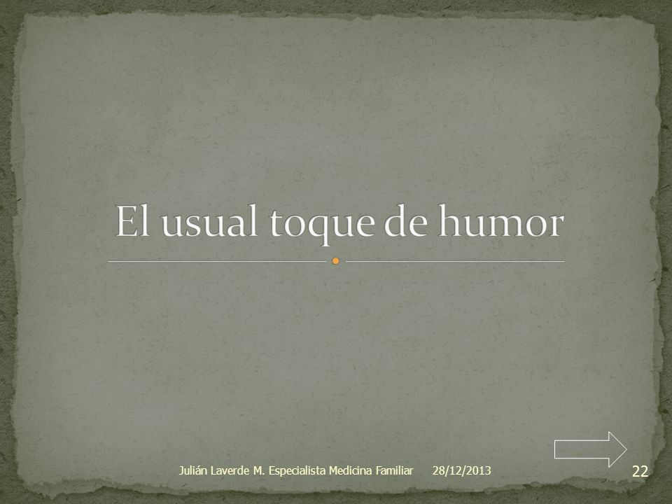 El usual toque de humor Julián Laverde M. Especialista Medicina Familiar 23/03/2017