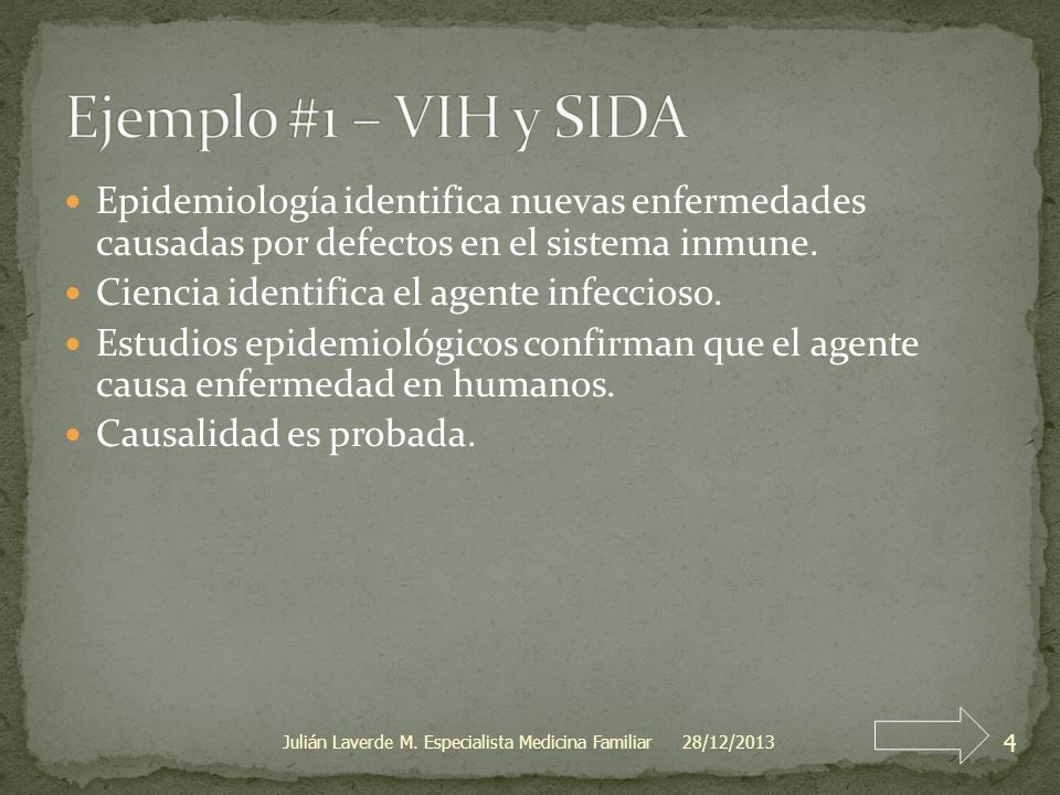 Ejemplo #1 – VIH y SIDA Epidemiología identifica nuevas enfermedades causadas por defectos en el sistema inmune.