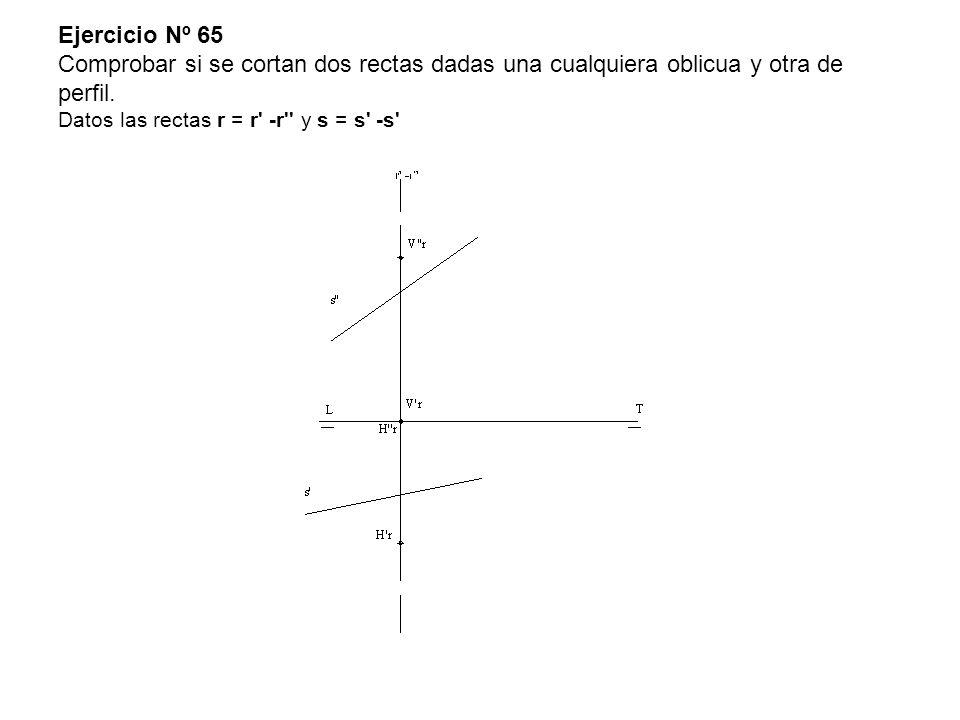 Ejercicio Nº 65 Comprobar si se cortan dos rectas dadas una cualquiera oblicua y otra de perfil.