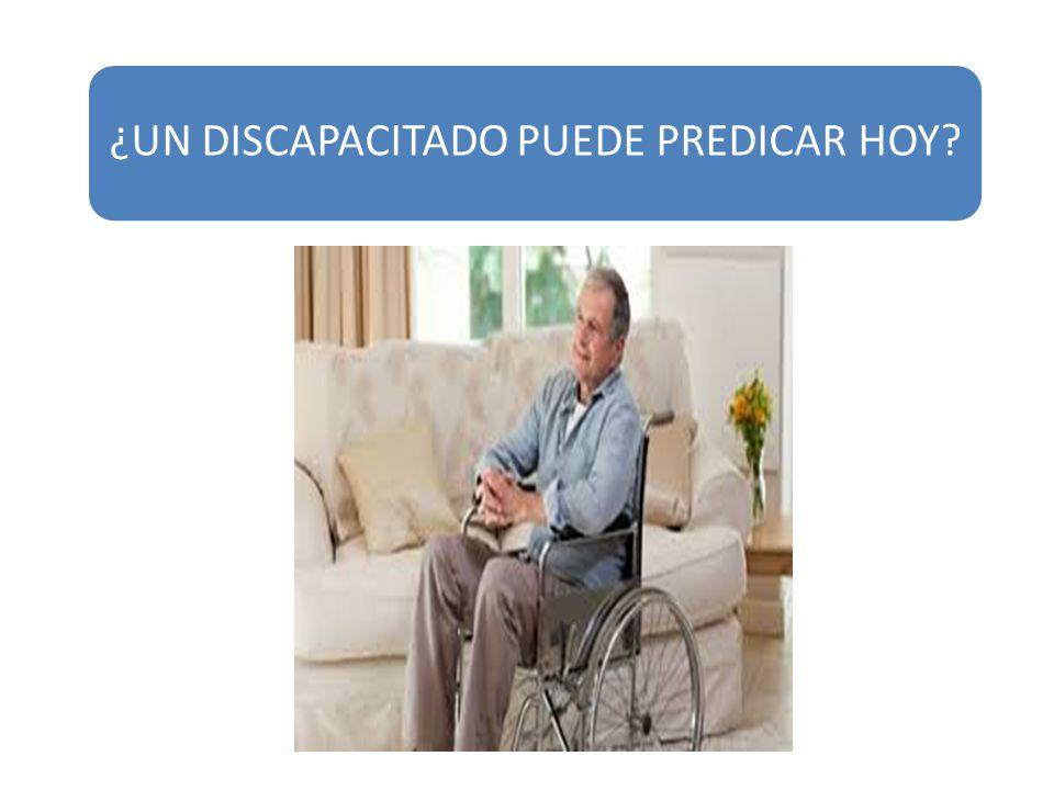¿UN DISCAPACITADO PUEDE PREDICAR HOY