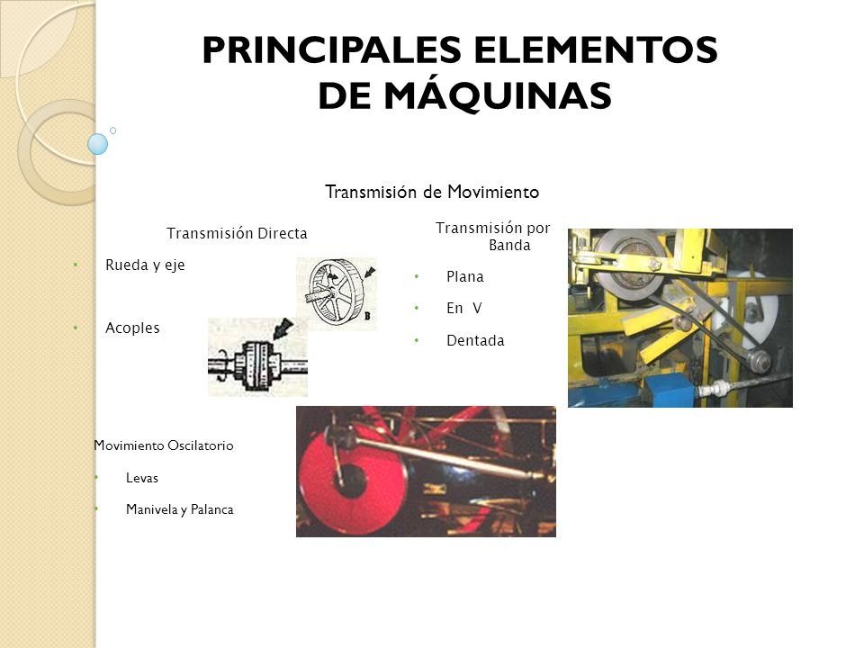 PRINCIPALES ELEMENTOS DE MÁQUINAS