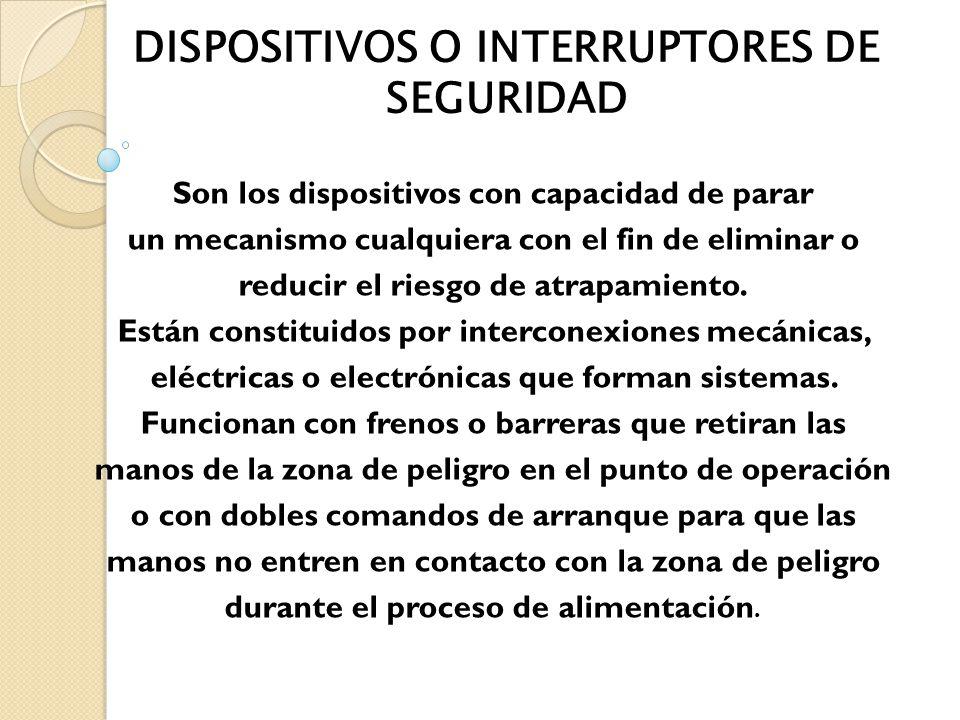 DISPOSITIVOS O INTERRUPTORES DE SEGURIDAD