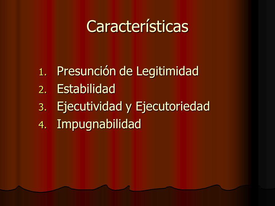 Características Presunción de Legitimidad Estabilidad