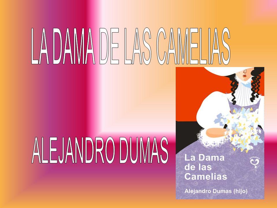 LA DAMA DE LAS CAMELIAS ALEJANDRO DUMAS