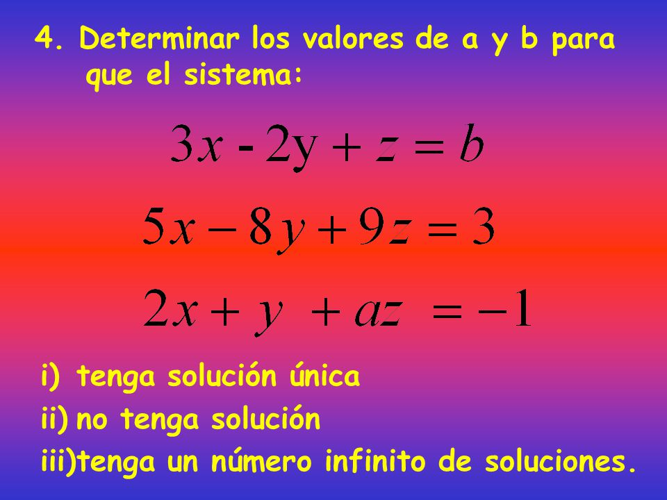 4. Determinar los valores de a y b para