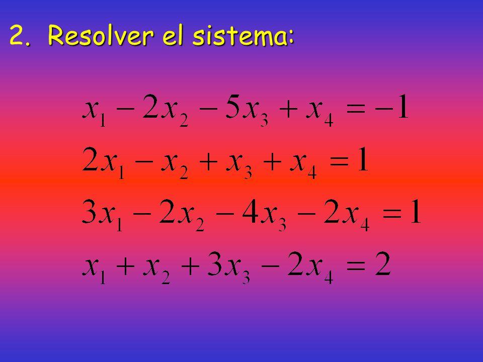2. Resolver el sistema: