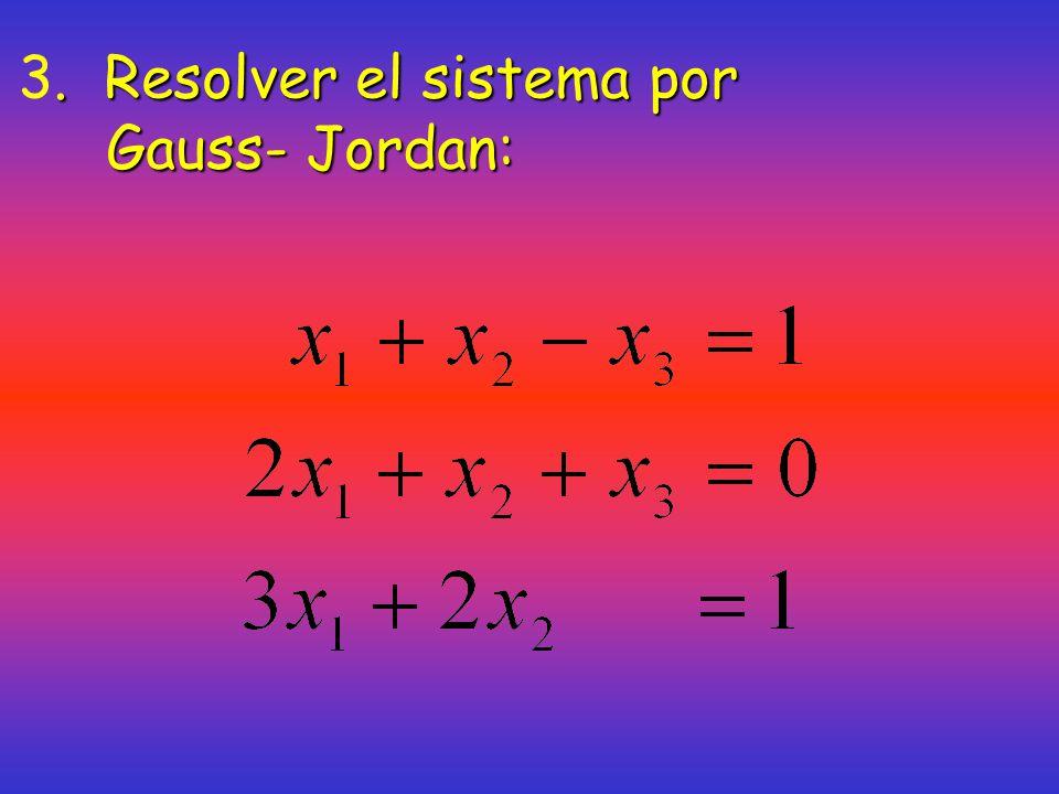3. Resolver el sistema por