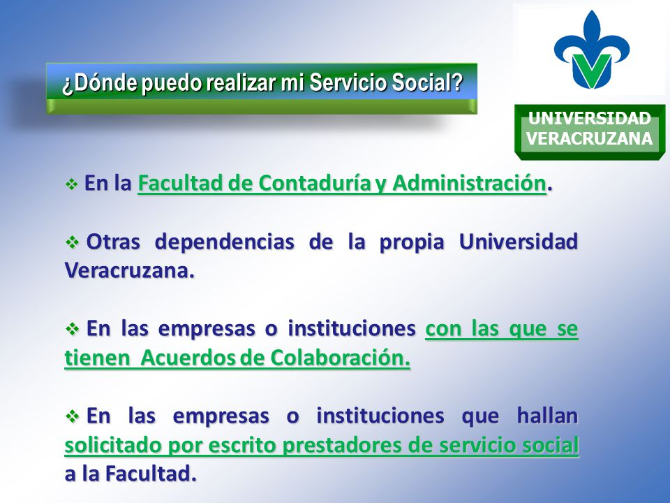 UNIVERSIDAD VERACRUZANA ¿Dónde puedo realizar mi Servicio Social