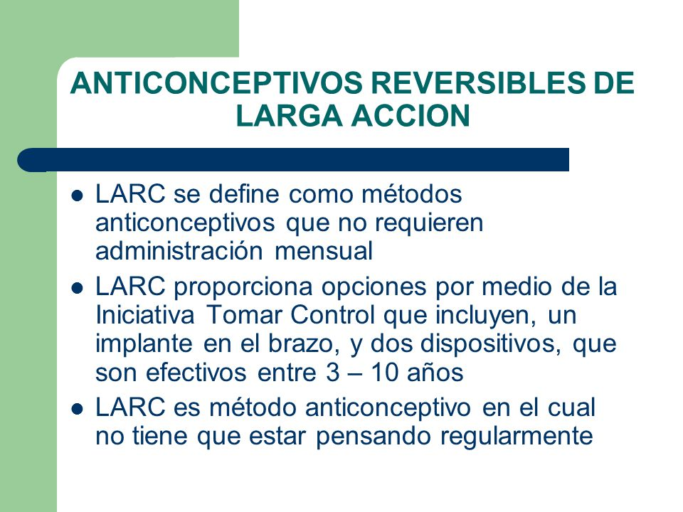 ANTICONCEPTIVOS REVERSIBLES DE LARGA ACCION