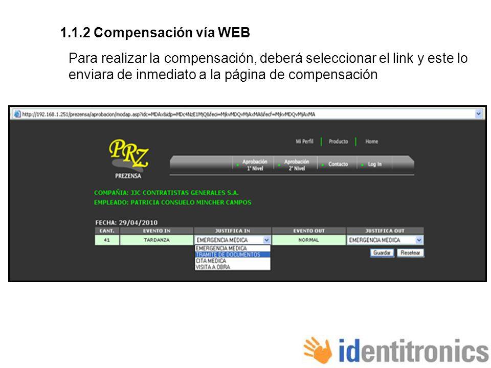 1.2 Compensación vía WEB Para realizar la compensación, deberá seleccionar el link y este lo enviara de inmediato a la página de compensación.
