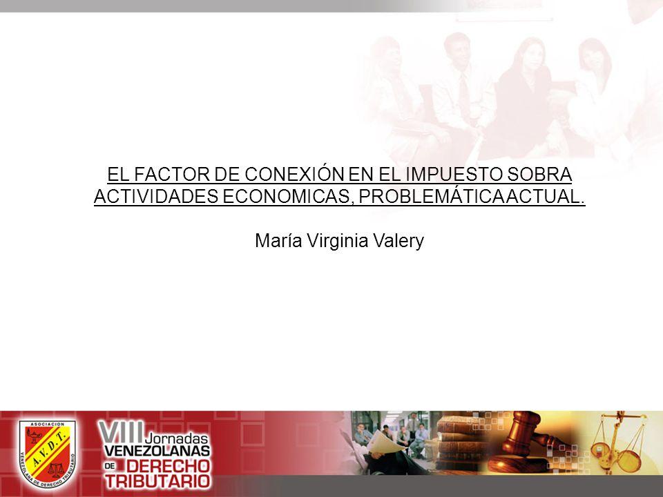 EL FACTOR DE CONEXIÓN EN EL IMPUESTO SOBRA ACTIVIDADES ECONOMICAS, PROBLEMÁTICA ACTUAL.