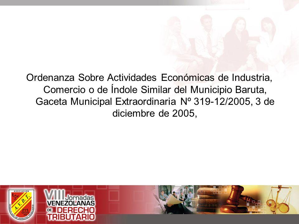 Ordenanza Sobre Actividades Económicas de Industria, Comercio o de Índole Similar del Municipio Baruta, Gaceta Municipal Extraordinaria Nº 319-12/2005, 3 de diciembre de 2005,