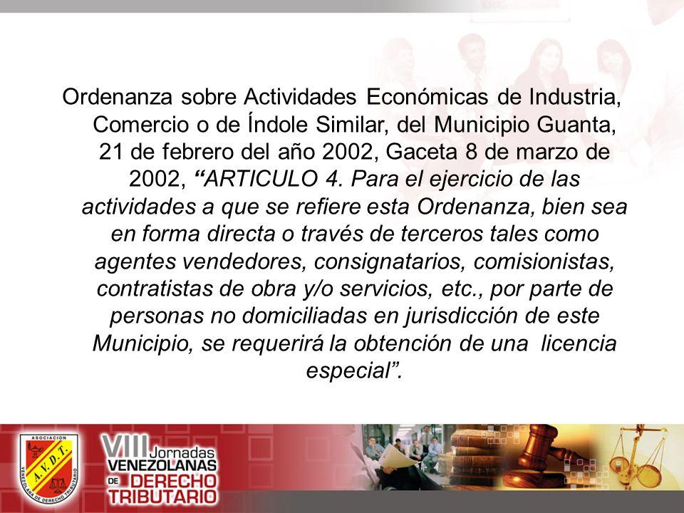 Ordenanza sobre Actividades Económicas de Industria, Comercio o de Índole Similar, del Municipio Guanta, 21 de febrero del año 2002, Gaceta 8 de marzo de 2002, ARTICULO 4.