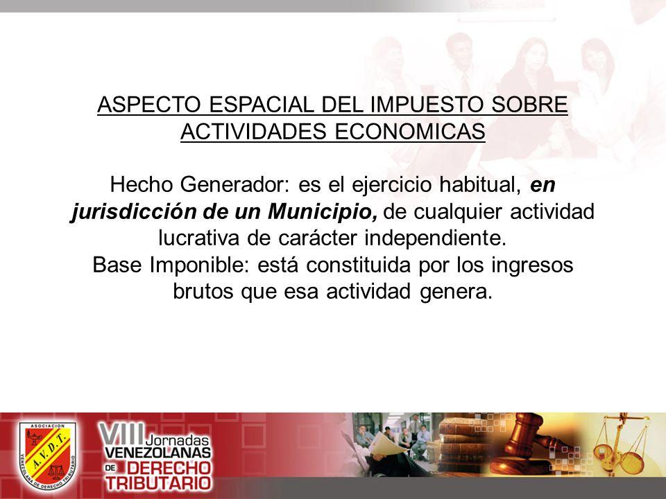 ASPECTO ESPACIAL DEL IMPUESTO SOBRE ACTIVIDADES ECONOMICAS