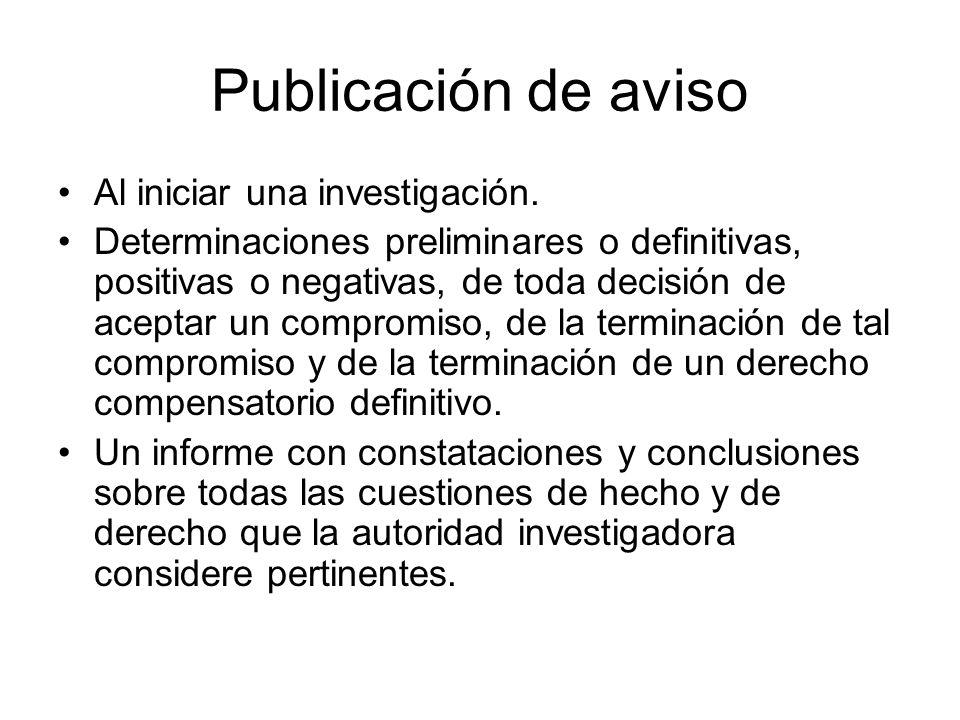 Publicación de aviso Al iniciar una investigación.