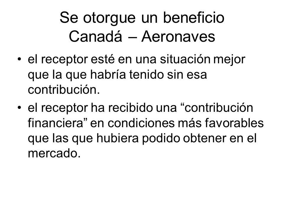 Se otorgue un beneficio Canadá – Aeronaves