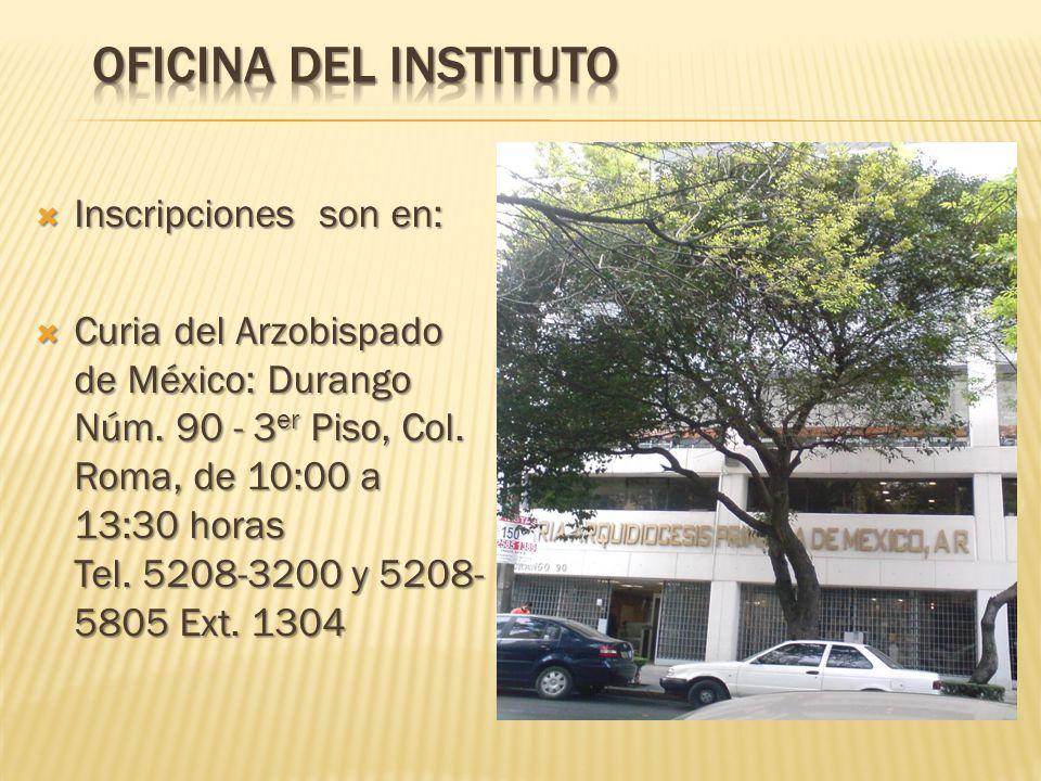 OFICINA DEL INSTITUTO Inscripciones son en: