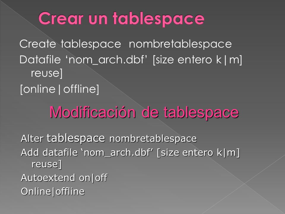 Modificación de tablespace